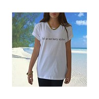 lol ur not harry styles One Direction Women's Casual T-Shirt