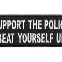 Support the Police Beat Yourself Up Patch