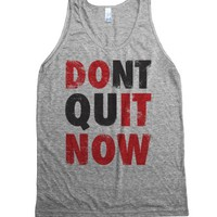 Don't Quit Now (Do It Now) (Tank)-Unisex Athletic Grey Tank