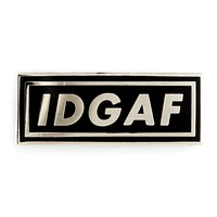 IDGAF Enamel Pin in Silver and Black