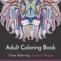 Adult Coloring Book: Stress Relieving Animal Designs Volume 2