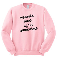 """Harry Styles """"Sign of the Times - We could meet again somewhere"""" 2 Crewneck Sweatshirt"""