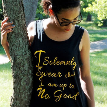 I Solemnly Swear That I Am Up To No Good Tank Top. Harry Potter Fandom Shirt. Ladies Sizing.