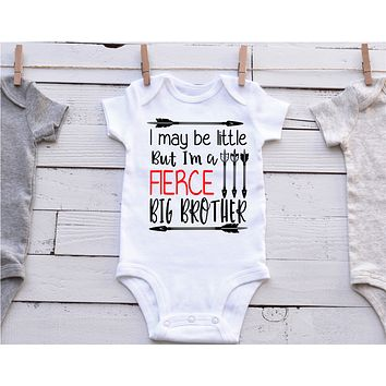 I May Be Little But I Am A FIERCE Big Brother Shirt | Bodysuit