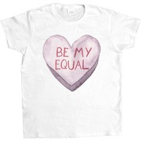 Be My Equal -- Women's T-Shirt