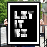 "Digital Print Art Poster ""Let It Be"" Typography Wall Decor Inspiration Home Decor Giclee Screenprint Letterpress Style Wall Hanging"