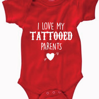 Infant Clothing - I Love My Tattooed Parents Onesuit - Children (0-18 Months)
