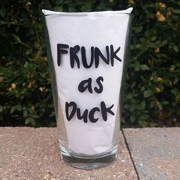 Frunk as Duck funny sarcastic handpainted pint glass