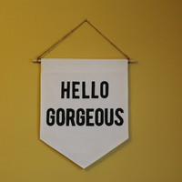 """Quotes Canvas Banner Gift """"HELLO GORGEOUS"""""""