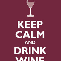 Keep Calm And Drink Wine Poster - Sorority - Dwellings