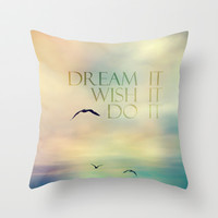 dream it wish it do it Throw Pillow by Sylvia Cook Photography