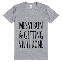 Messy Bun and Getting Stuff Done V-Neck Tee