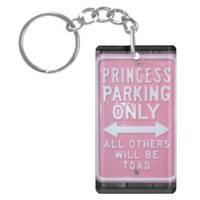 Funny Princess Parking Only sign Acrylic Keychain from Zazzle.com
