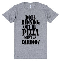 Does Running Out of Pizza Count as Cardio? Funny Shirt