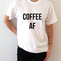 Coffee AF - Unisex T-shirt for Women - shpfy