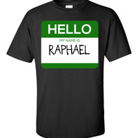 Hello My Name Is RAPHAEL v1-Unisex Tshirt