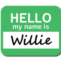 Willie Hello My Name Is Mouse Pad