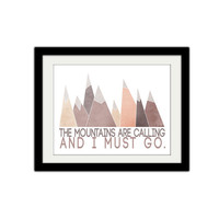 "The Mountains are Calling and I Must go. Inspirational. Wanderlust. Quote Poster. Texture. Warm Colors. 8.5x11"" Print."
