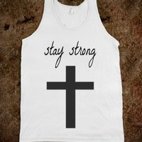 """""""Stay Strong""""-Unisex White Tank"""