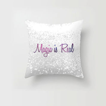 Throw Pillow Decorative Pillow Case Magic is Real Quote Typography Glitter Sparkle Made to Order Photo Pillow 16x16, 18x18 20x20 Home Decor