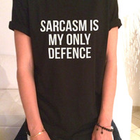 Sarcasm is my only defence Tshirt womens gifts womens girls tumblr funny slogan fashion hipster teens girl gift sassy grunge blogger