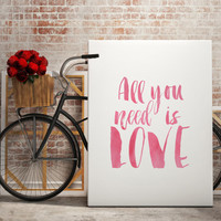 """PRINTABLE art""""all you need is love""""brush art,typography quote,anniversary,valentines day,gift idea,gift for him,gift for her,home decor"""