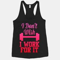 I Don't Wish, I Work For It