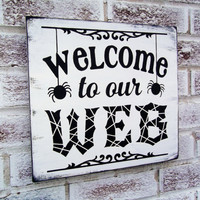 "Halloween Decoration Front Door Welcome Sign, ""Welcome to our Web"" Halloween Party Decor, Yard art, Yard signs, Spooky Decorations Spider"