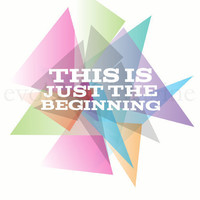 Evoke & Imagine - This is Just the Beginning - Art Print & Canvas