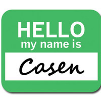 Casen Hello My Name Is Mouse Pad