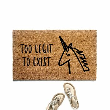 Too Legit to Exist Unicorn Doormat