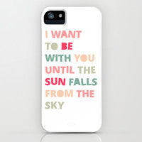 Until the Sun Falls from the Sky iPhone & iPod Case by Good Sense