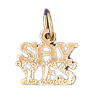 14K GOLD SAYING CHARM - SAY YES #10520