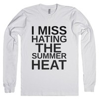 I Miss Hating The Summer Heat-Unisex White T-Shirt