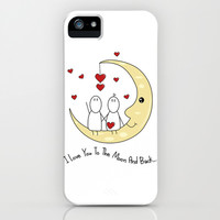 I Love You To The Moon And Back... iPhone & iPod Case by Digi Treats 2 | Society6