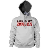 Born to Kill Zombies Hoodie Funny Apocalypse Gaming The Dead Hoody Walkers 221