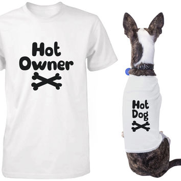 Hot Owner and Hot Dog Matching Tee for Pet and Owner Puppy and Human Apparel
