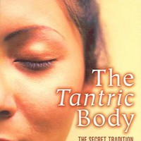 The Tantric Body: The Secret Tradition of Hindu Religion