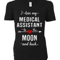 I Love My Medical Assistant To The Moon And Back - Ladies T-shirt