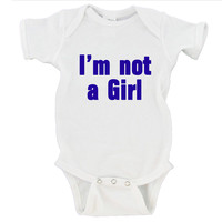 I'm Not A Girl Gerber Onesuit ®