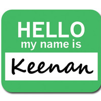 Keenan Hello My Name Is Mouse Pad
