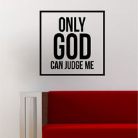 Only God Can Judge Me Simple Square Design Quote Tupac 2pac Music Lyrics Wall Decal Sticker Vinyl Art Home Decor Decoration