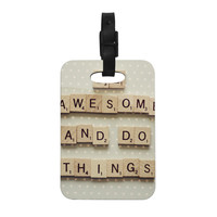 """Cristina Mitchell """"Be Awesome And Do Things"""" Wooden Letters Decorative Luggage Tag"""