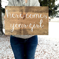 Here Comes Your Girl, Here Comes the Bride, Wedding Sign, Wood Wedding Sign, Wedding Decor, Ring Bearer Sign, Flower Girl Sign