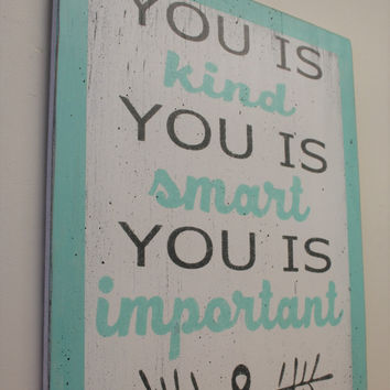 You Is Kind You Is Smart You Is Important Wood Sign Inspirational Sign Girls Nursery Wall Art Wall Decor Nursery Picture Baby Shower Gift