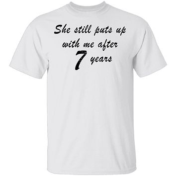 She Still Puts Up With Me After 7 years T-Shirt