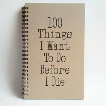 100 Things I Want To Do Before I Die, 5x8 writing journal, custom spiral notebook, brown kraft memory book, small sketchbook, scrapbook