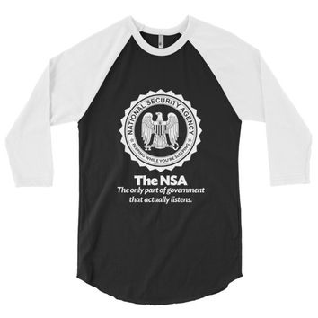 The NSA: The Only Part of Government That Actually Listens Softball 3/4 Raglan Sleeve Shirt