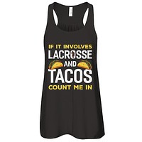 If It Involves Lacrosse And Tacos Count Me In