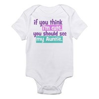 If you think I'm Cute -Auntie Infant Bodysuit> If you think I'm Cute - Auntie> Bimbys Kids And Babies